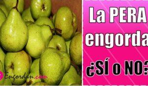 engorda comer pera